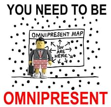 omnipresent, The importance of being OMNIPRESENT