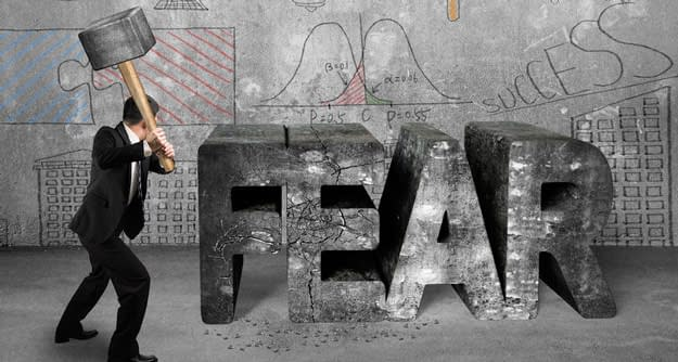 things to fear in business, Is it time to face up to these fears?